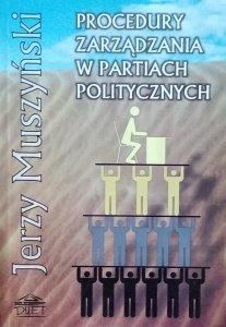 Jerzy Muszyński • Procedury zarządzania w partiach politycznych