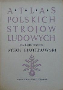 Jan Piotr Dekowski • Atlas polskich strojów ludowych. Strój piotrkowski
