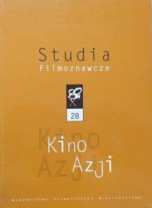 Studia Filmoznawcze 28 • Kino Azji