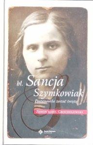 Zenon Grocholewski • Sancja Szymkowiak. Postanowiła zostać świętą