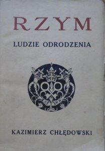 Kazimierz Chłędowski • Rzym. Ludzie odrodzenia [1933]