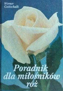 Werner Gottschalk • Poradnik dla miłośników róż