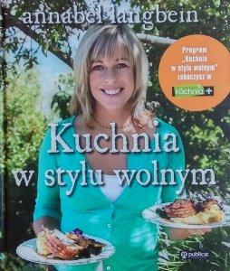 Annabel Langbein • Kuchnia w stylu wolnym