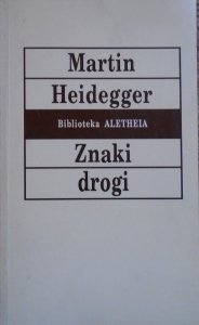 Martin Heidegger • Znaki drogi