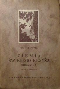 Jerzy Ostrowski • Ziemia Świętego Krzyża (Brazylja) [1929]