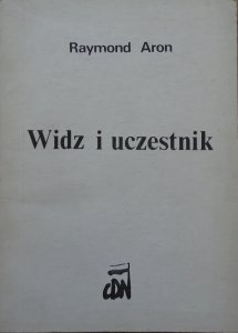 Raymond Aron • Widz i uczestnik