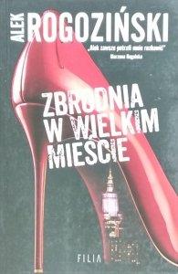 Alek Rogoziński • Zbrodnia w wielkim mieście