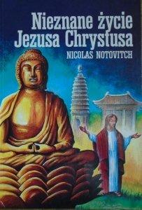 Nicolas Notovitch • Nieznane życie Jezusa Chrystusa