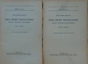 Mieczysław Małecki • Dwie gwary macedońskie (Suche i Wysoka w soluńskiem) [komplet]