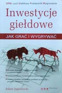 Adam Jagielnicki • Inwestycje giełdowe. Jak grać i wygrywać