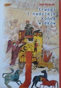 Jan Kracik • Trwogi i nadzieje końca wieków