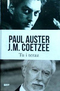 Paul Auster, John Maxwell Coetzee • Tu i teraz. Listy 2008–2011