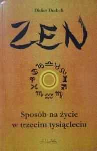 Didier Derlich • Zen. Sposób na życie w trzecim tysiącleciu