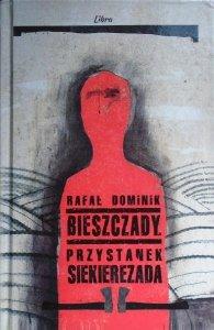 Rafał Dominik • Bieszczady. Przystanek Siekierezada