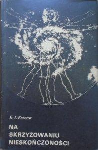E.I.Parnow • Na skrzyżowaniu nieskończoności