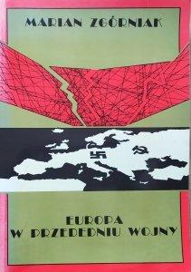 Marian Zgórniak • Europa w przededniu wojny. Sytuacja militarna w latach 1938-1939