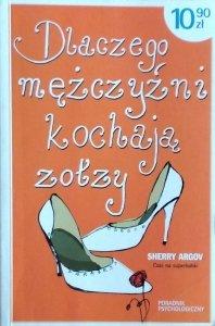 Sherry Argov • Dlaczego mężczyźni kochają zołzy