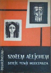 Szolem Alejchem • Dzieje Tewji Mleczarza