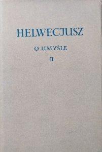 Helwecjusz • O umyśle II