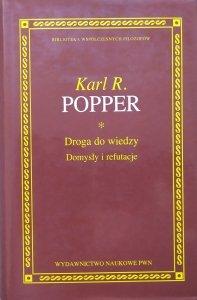Karl R. Popper • Droga do wiedzy. Domysły i refutacje