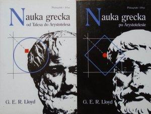 G.E.R.Lloyd • Nauka grecka od Talesa do Arystotelesa i po Arystotelesie [komplet]