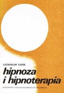 Lechosław Gapik • Hipnoza i hipnoterapia