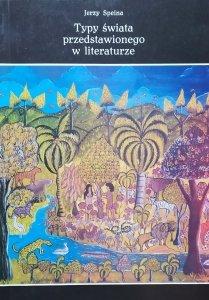 Jerzy Speina • Typy świata przedstawionego w literaturze