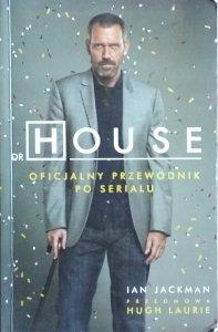 Ian Jackman • Dr House. Oficjalny przewodnik po serialu