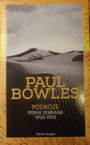 Paul Bowles • Podróże. Pisma zebrane 1950-1993
