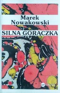 Marek Nowakowski • Silna gorączka