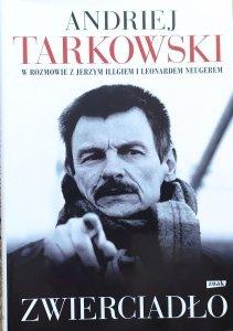 Jerzy Illg, Leonard Neuger • Andriej Tarkowski. Zwierciadło