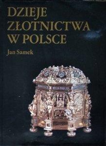 Jan Samek • Dzieje złotnictwa w Polsce