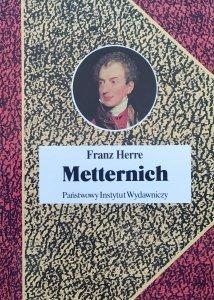 Franz Herre • Metternich