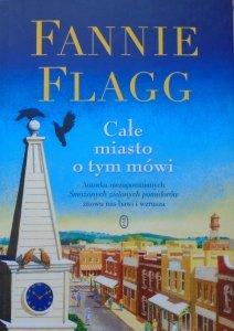 Fannie Flagg • Całe miasto o tym mówi