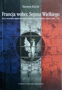 Henryk Kocój • Francja wobec Sejmu Wielkiego