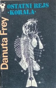 Danuta Frey-Majewska • Ostatni rejs Korala