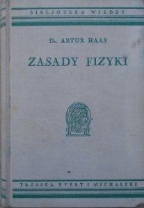 Dr. Artur Haas • Zasady fizyki [Biblioteka Wiedzy tom 18]