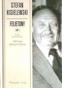 Stefan Kisielewski • Felietony. Tom 2. 100 razy głową w ściany