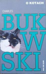 Charles Bukowski • O kotach