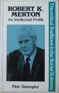 Piotr Sztompka • Robert K. Merton. An Intellectual Profile [dedykacja autorska]