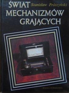 Stanisław Prószyński • Świat mechanizmów grających