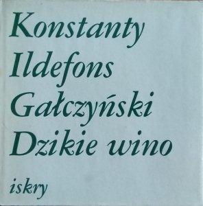 Konstanty Ildefons Gałczyński • Dzikie wino