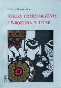 Joanna Stankiewicz • Księga Przeznaczenia i wróżenia z liczb
