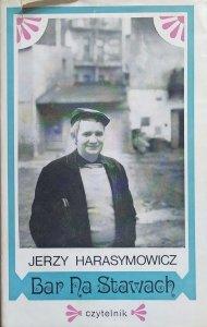 Jerzy Harasymowicz • Bar Na Stawach [dedykacja autorska]