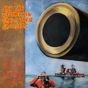 The Ex + Tom Cora • And the Weathermen Shrug Their Shoulders • CD
