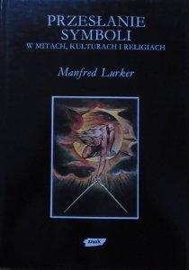 Manfred Lurker • Przesłanie symboli w mitach, kulturach i religiach [Mity Obrazy Symbole]