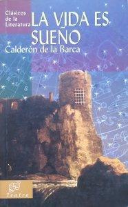 Calderon de la Barca • La vida es sueno