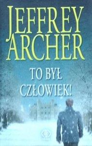 Jeffrey Archer • To był człowiek!