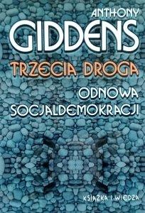 Anthony Giddens • Trzecia droga. Odnowa socjaldemokracji