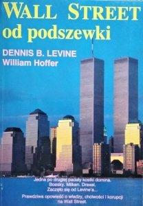 Dennis Levine, William Hoffer • Wall Street od podszewki
